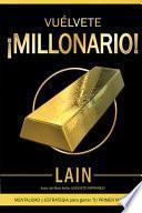 Vuélvete ¡millonario!