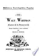 Walt Whitman (cantor de la democracia) ensayo biográfico y breve antología