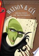 Watson & Cía. Detectives de monstruos