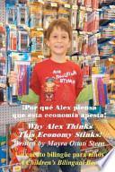 Why Alex Thinks This Economy Stinks! (¡Por Qué Alex Piensa Que Esta Economía Apesta!)