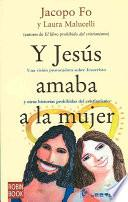 Y Jesus Amaba a la Mujer
