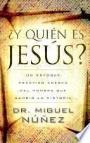 Y quién es Jesús?