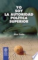 Yo soy la autoridad política superior