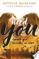 You 2. Need you