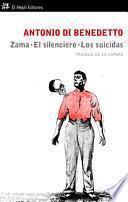 Zama. El silenciero. Los suicidas