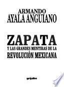 Zapata y las grandes mentiras de la Revolución Mexicana
