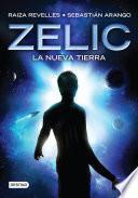 Zelic. La nueva tierra